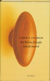 Een kleine filosofie van de moord | Connie Palmen |