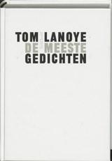 De meeste gedichten | Tom Lanoye |