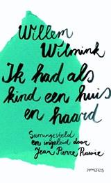 Ik had als kind een huis en haard | Willem Wilmink |