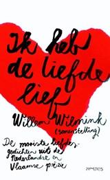 Ik heb de liefde lief | Willem Wilmink |