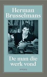 De man die werk vond   Herman Brusselmans  