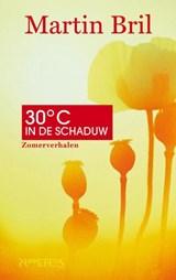 Dertig graden in de schaduw | Martin Bril |