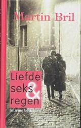 Liefde, seks en regen | Martin Bril |
