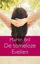De tomeloze Evelien | Martin Bril |