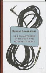Dollartekens in de ogen van moeder Theresa   Herman Brusselmans  