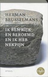 Ik ben rijk en beroemd en ik heb nekpijn   Herman Brusselmans  