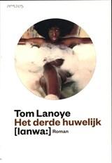 Het derde huwelijk | Tom Lanoye |