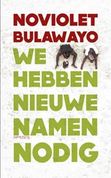We hebben nieuwe namen nodig | NoViolet Bulawayo |