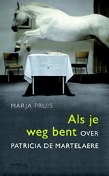 Als je weg bent | Marja Pruis |
