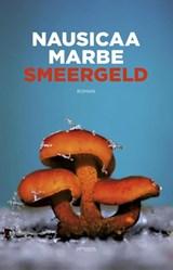 Smeergeld | Nausicaa Marbe |