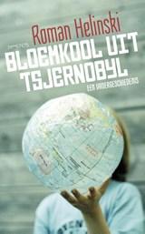 Bloemkool uit Tsjernobyl | Roman Helinski |