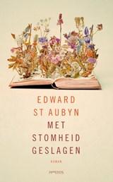 Met stomheid geslagen | Edward St Aubyn |