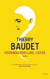 Voorwaardelijke liefde   Thierry Baudet  