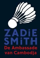 De ambassade van Cambodja | Zadie Smith |