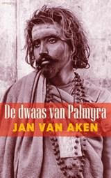 De dwaas van Palmyra | Jan van Aken |