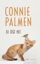 Jij zegt het   Connie Palmen  