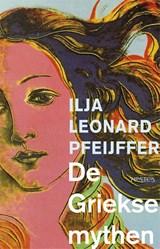 De Griekse mythen | Ilja Leonard Pfeijffer |
