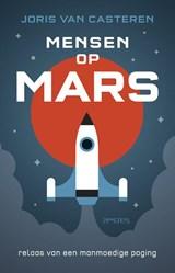 Mensen op Mars | Joris van Casteren |