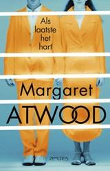 Als laatste het hart | Margaret Atwood |