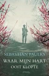 Waar mijn hart ooit klopte   Sebastian Faulks  