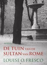De tuin van de Sultan van Rome | Louise O. Fresco |