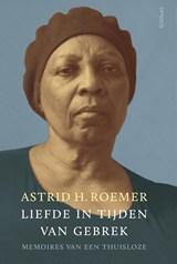 Liefde in tijden van gebrek | Astrid H. Roemer |