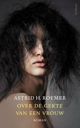 Over de gekte van een vrouw | Astrid H. Roemer |