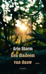 Een diadeem van dauw | Arie Storm |