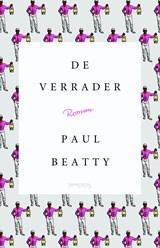 De Verrader   Paul Beatty  