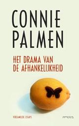 Het drama van de afhankelijkheid   Connie Palmen  