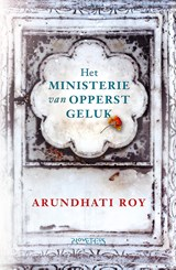 Het ministerie van opperst geluk | Arundathi Roy |