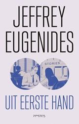 Uit eerste hand | Jeffrey Eugenides |