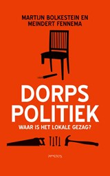 Dorpspolitiek   Martijn Bolkestein ; Meindert Fennema  