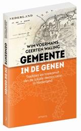 Gemeente in de genen   Wim Voermans ; Geerten Waling  