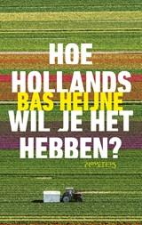 Hoe Hollands wil je het hebben? | Bas Heijne |