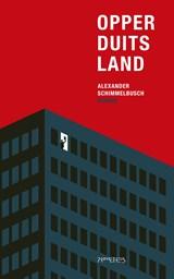 Opperduitsland   Alexander Schimmelbusch  