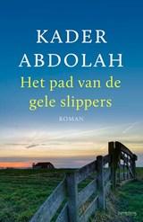 Het pad van de gele slippers   Kader Abdolah  