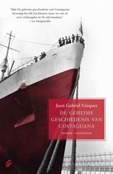 De geheime geschiedenis van Costaguana   Juan Gabriel Vasquez  