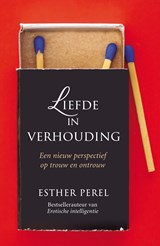 Liefde in verhouding | Esther Perel |