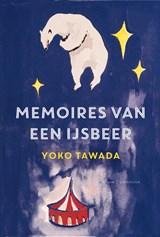 Memoires van een ijsbeer | Yoko Tawada |
