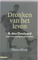 Dronken van het leven A. den Doolaard | Hans Olink |