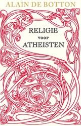 Religie voor atheïsten   Alain de Botton  