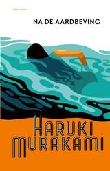 Na de aardbeving | Haruki Murakami |