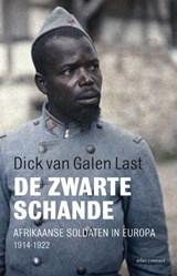 De zwarte schande   Dick van Galen Last  