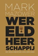 Wereldheerschappij | Mark Mazower |