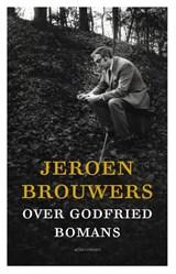 Jeroen Brouwers over Godfried Bomans   Jeroen Brouwers  