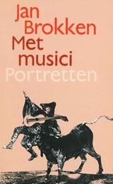 Met musici tien portretten | Jan Brokken |