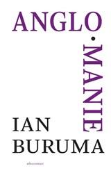 Anglomanie | Ian Buruma |