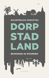 Dorp, stad, land | MaartenJan Hoekstra |
