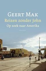Reizen zonder John | Geert Mak |